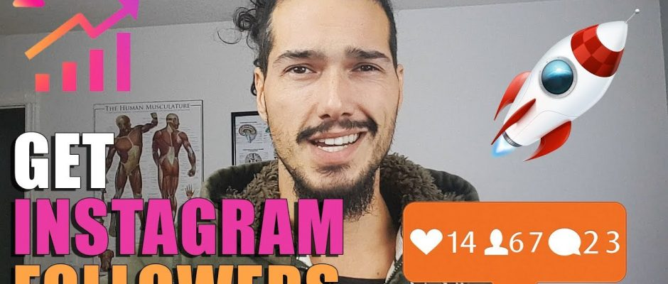 How To Get INSTAGRAM Followers – Gain Followers Daily in 2021